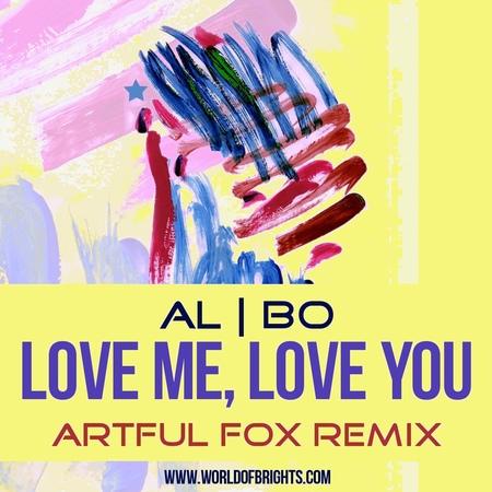 Al l bo - Love Me, Love You (Artful Fox Remix, feat. al l bo Black Mafia DJ)
