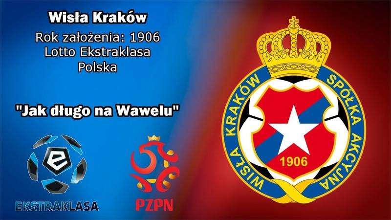Hymn Wisły Kraków Wisła Kraków Anthem