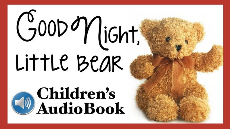 Children's Audiobook: Good Night, Little Bear by Patsy Scarry