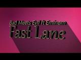 Bad_Meets_Evil_ft_Eminem - Fast Lane (2)