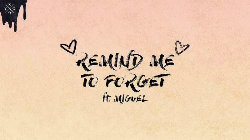 Kygo Miguel - Remind Me To Forget [Ultra Music]