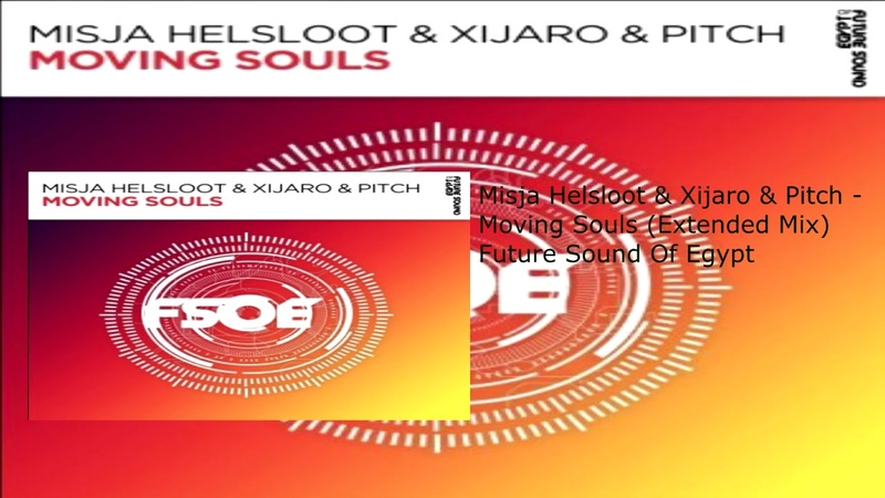Misja Helsloot Xijaro Pitch Moving Souls Extended Mix