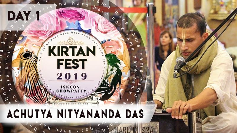 Kirtan Fest 2019   Day 1 Kirtan   Achutya Nityananda Das   ISKCON Chowpatty