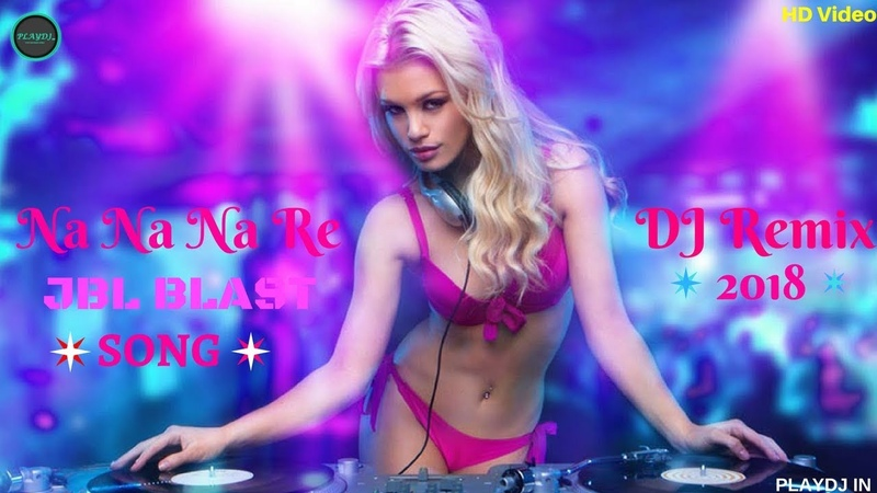 Na Na Na Re DJ Remix Song || Hard Bass Mix DJ || Na Na Na Re Remix 2018 || Old Hits Panjabi Dj Song