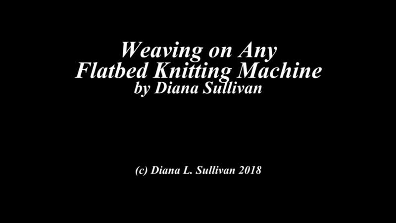 Weaving on Any Flatbed Knitting Machine by Diana Sullivan