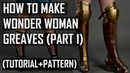 How to make Wonder Woman Greaves / boots Tutorial (PART 1)