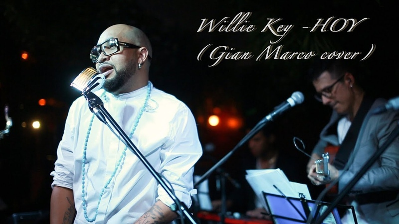 Willie Key - Hoy (Gian Marco cover)