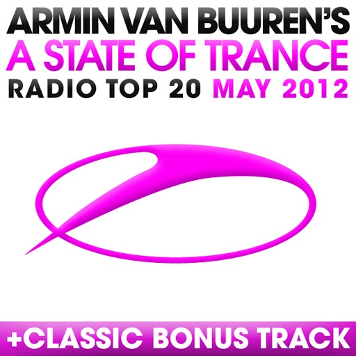 ARMIN VAN BUUREN альбом A State Of Trance Radio Top 20 - May 2012 (Including Classic Bonus Track)