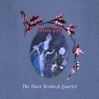The Dave Brubeck Quartet альбом Lovely Gifts