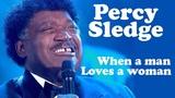 Percy Sledge - WHEN A MAN LOVES A WOMAN - Live dans Les Ann