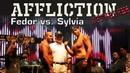 Affliction:ИЗГНАННЫЕ.Противостояние Федора Емельяненко vs.Тима Сильвии.