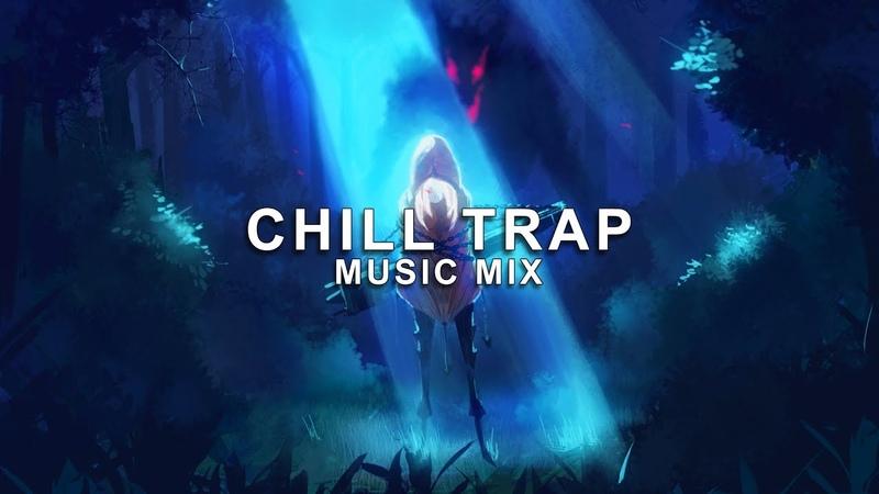 Best of Chill Trap Music Mix | Future Fox