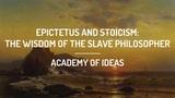 Epictetus and Stoicism The Wisdom of the Slave Philosopher
