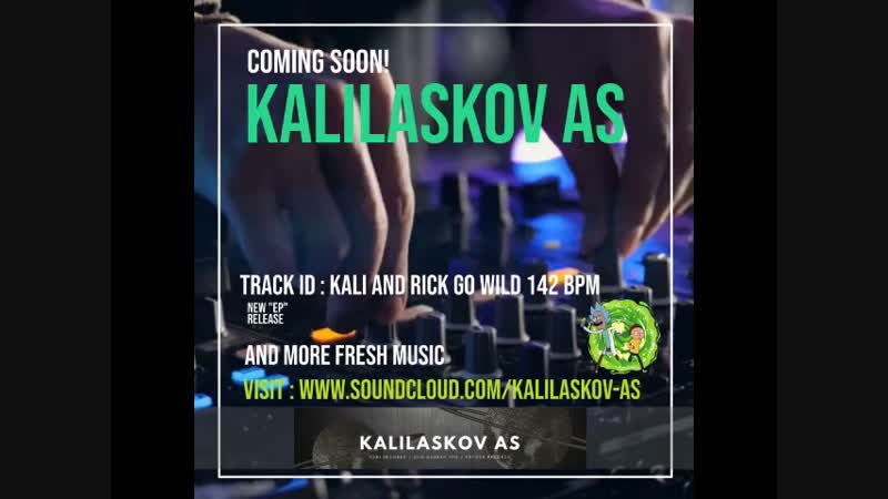 Kalilaskov AS - KALI AND RICK GO WILD 142 BPM (COMING SOON)