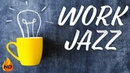 Relaxing JAZZ For WORK and STUDY - Background Instrumental Concentration JAZZ for Work and Study