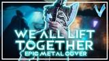 Warframe - We All Lift Together EPIC METAL COVER (Little V)