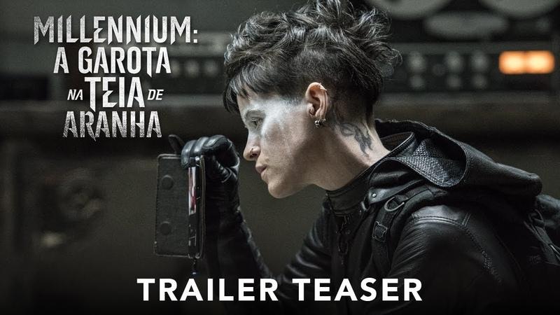 MILLENIUM: A GAROTA NA TEIA DE ARANHA | Trailer Teaser (legendado) | 08 de novembro nos cinemas