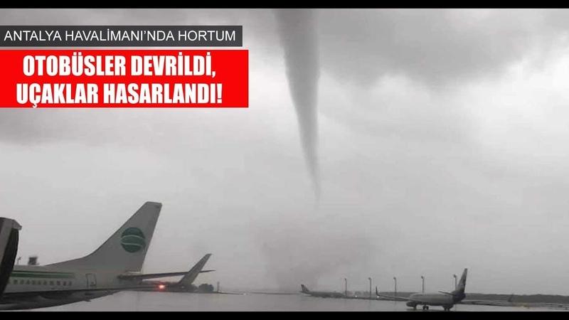 Antalya Havalimanını hortum vurdu