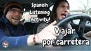 Spanish Listening Activity. Viajar por carretera - On the road!