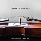 Johann Sebastian Bach альбом Violin Partita no. 2, BWV 1004
