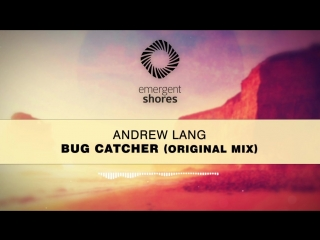 Andrew Lang - Bug Catcher (Original Mix) [ESH009]