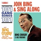Bing Crosby альбом Join Bing and Sing Along: 101 Gang Songs / On the Happy Side