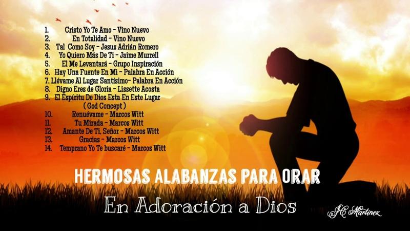 Hermosas Alabanzas Para Orar En Adoración A Dios