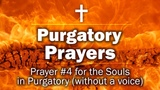 Purgatory Prayers - Prayer #4 for the Souls in Purgatory (without a voice)