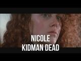 Nicole Kidman Dead