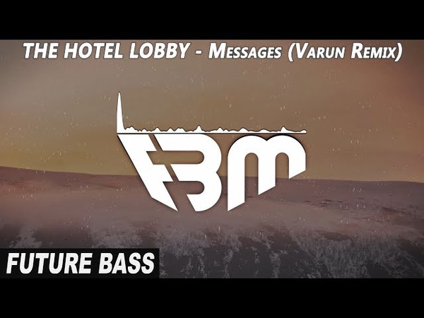 THE HOTEL LOBBY - Messages (Varun Remix) | FBM