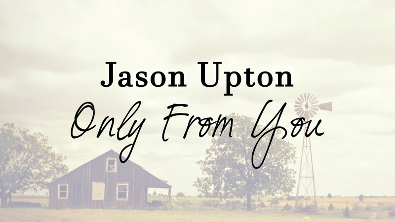 Jason Upton - Only From You (Lyric Video), 2018 | A Table Full Of Strangers, Vol. 2