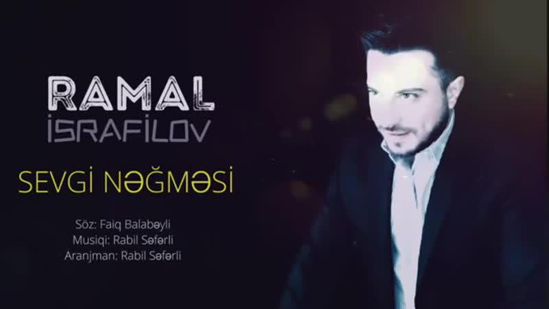 Ramal İsrafilov - Sevgi Negmesi 2019 (Official Aud(360P).mp4