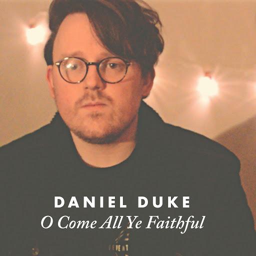 Daniel Duke альбом O Come All Ye Faithful