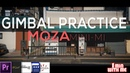 Mobile Filmmaking Gimbal Practice Moza Mini-Mi
