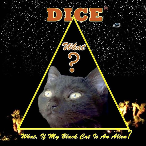 Dice альбом What, If My Black Cat Is An Alien