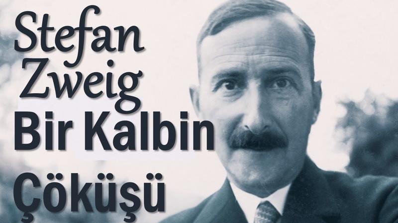 Bir Kalbin Çöküşü Stefan Zweig sesli kitap tek parça Akın ALTAN
