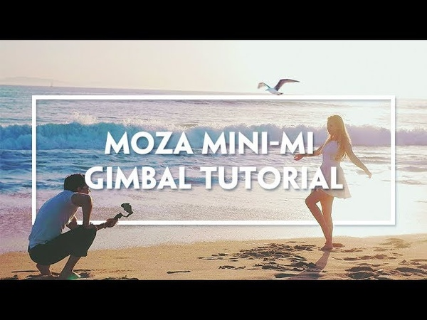 MOZA Mini MI Official Tutorial Part I Gimbal Operation
