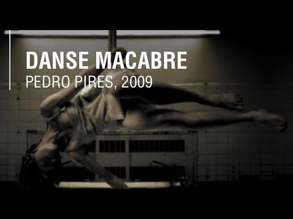 Танец смерти /Danse macabre/ - /2009/ ~ Pedro Pires