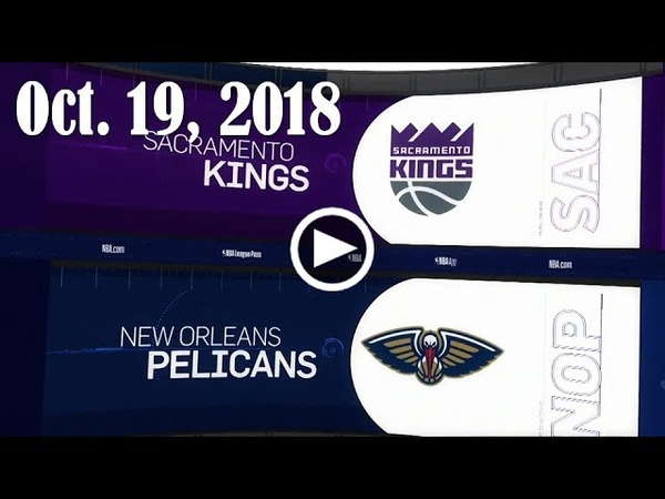 2018.10.19 NBA DAILY RECAP SAC @ NOP