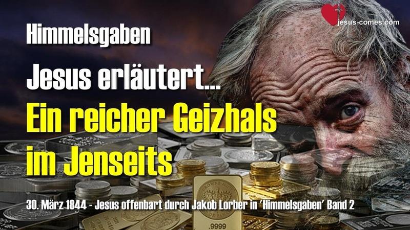 EIN REICHER GEIZHALS IM JENSEITS JESUS ERLÄUTERT ❤️ Himmelsgaben Jakob Lorber