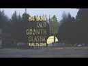 Old Growth Classic | 2018 Event Recap Video