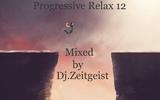 Dj.Zeitgeist - Progressive Relax 12