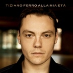 Tiziano Ferro альбом Alla Mia Età