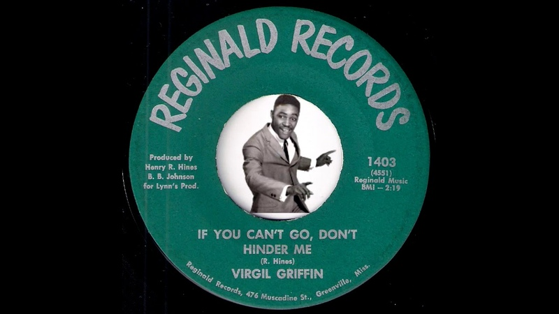 Virgil Griffin - If You Can't Go, Don't Hinder Me [Reginald] 1968 RB Funk 45