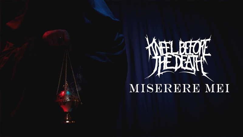 Kneel Before The Death - Miserere Mei