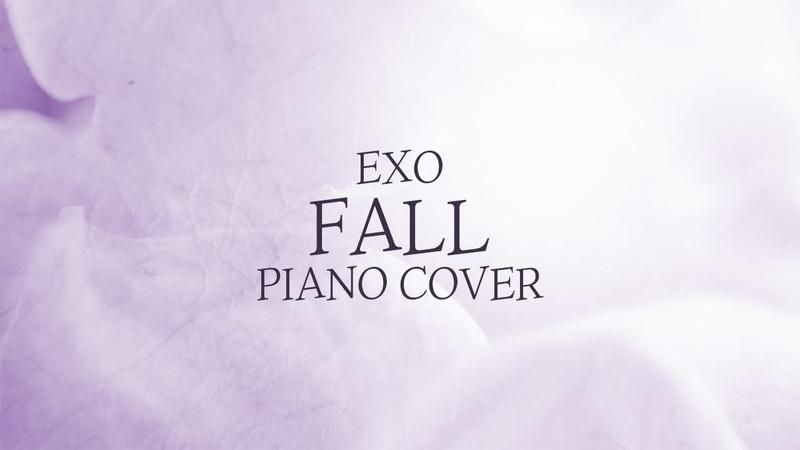 엑소 (EXO) - Fall | 신기원 피아노 커버 연주곡 Piano Cover