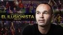 Don Andrés Iniesta - El Ilusionista 1996-2018