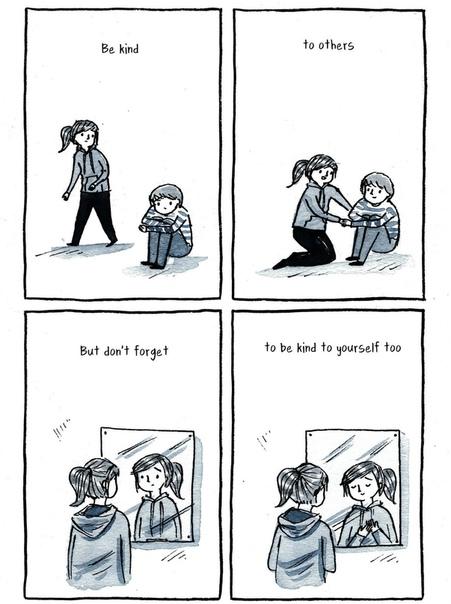 будьте добры к другим. но не забывайте быть добры и к себе тоже.