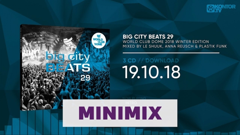 Big City Beats 29 - World Club Dome 2018 Winter Edition (Official Minimix HD.Kontor.TV)