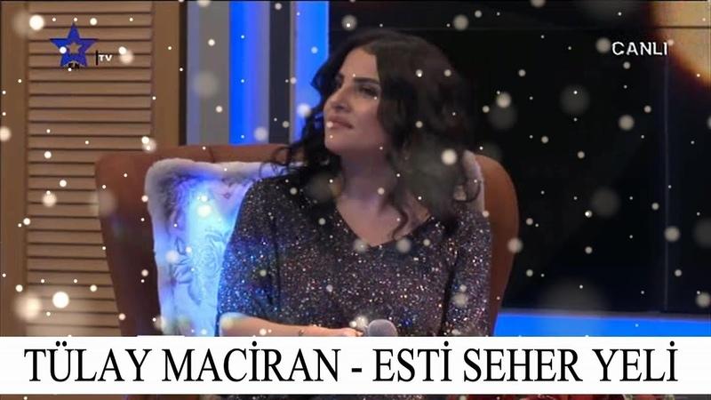 Tülay Maciran - Esti Seher Yeli Yürüyorum Dikenlerin Üstünde - Canlı Tv Kaydı 2019